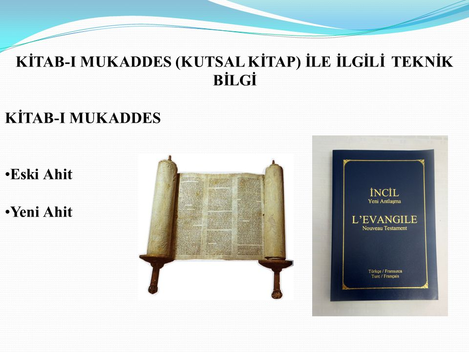 KİTAB-I MUKADDES (KUTSAL KİTAP) İLE İLGİLİ TEKNİK BİLGİ