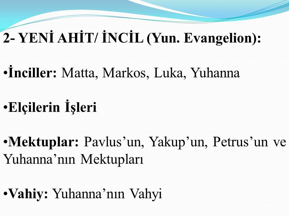 2- YENİ AHİT/ İNCİL (Yun. Evangelion):