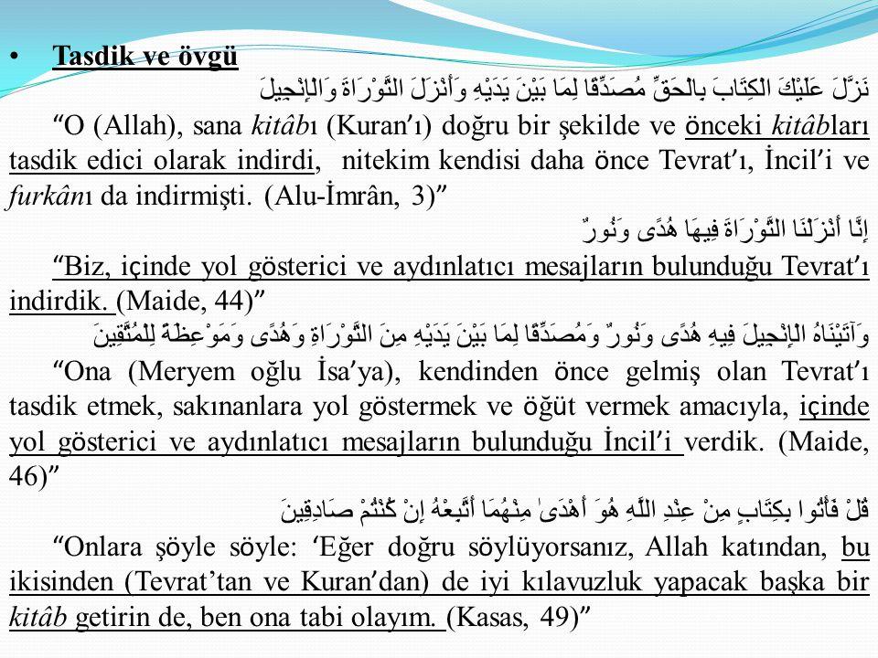 Tasdik ve övgü نَزَّلَ عَلَيْكَ الْكِتَابَ بِالْحَقِّ مُصَدِّقًا لِمَا بَيْنَ يَدَيْهِ وَأَنْزَلَ التَّوْرَاةَ وَالْإِنْجِيلَ