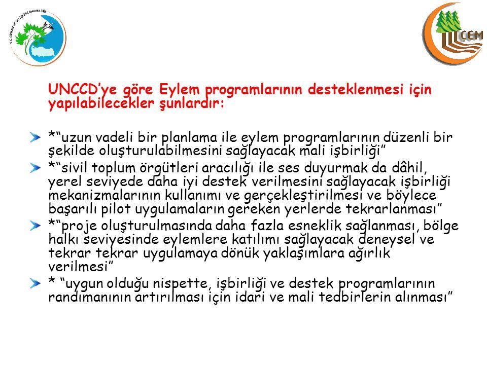 UNCCD'ye göre Eylem programlarının desteklenmesi için yapılabilecekler şunlardır:
