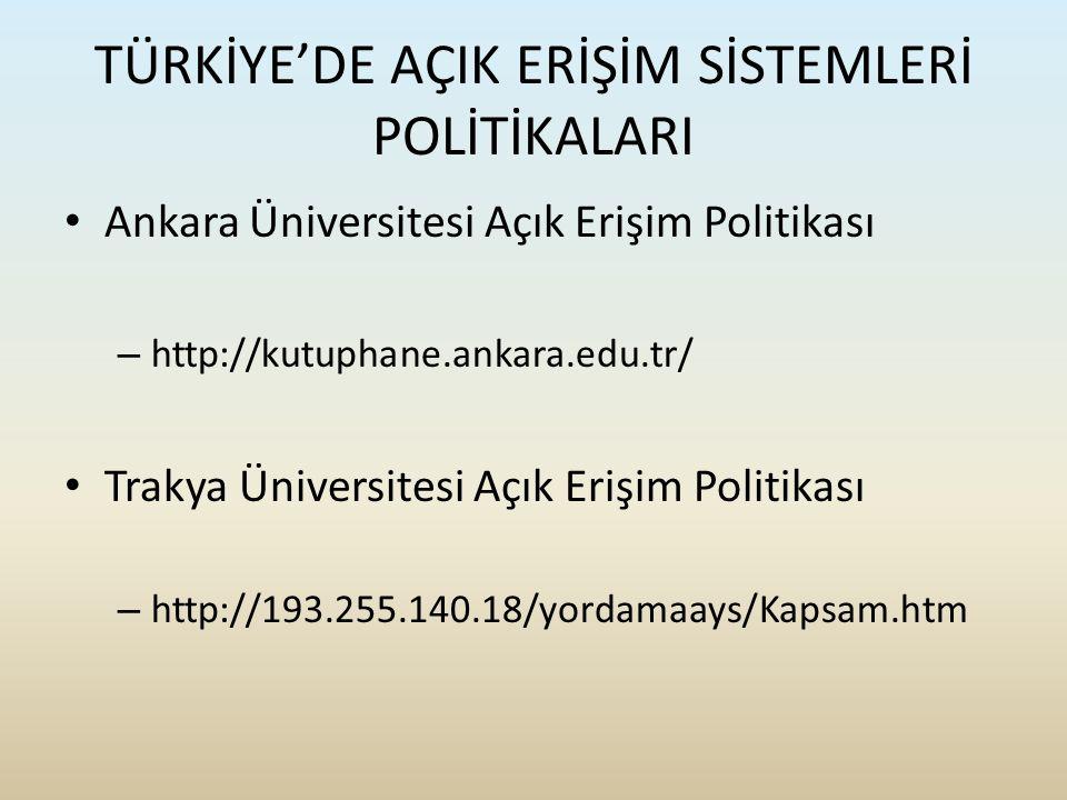 TÜRKİYE'DE AÇIK ERİŞİM SİSTEMLERİ POLİTİKALARI