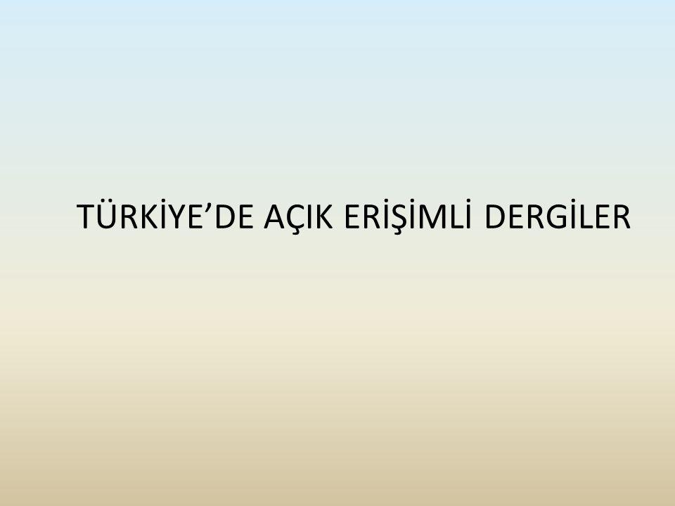TÜRKİYE'DE AÇIK ERİŞİMLİ DERGİLER