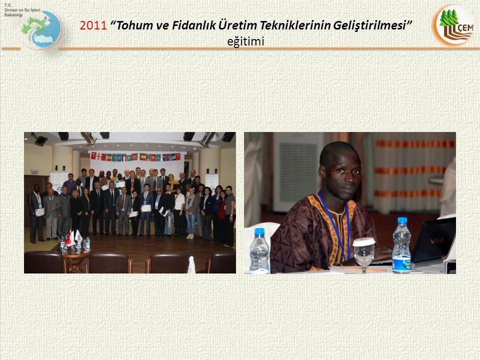 2011 Tohum ve Fidanlık Üretim Tekniklerinin Geliştirilmesi eğitimi