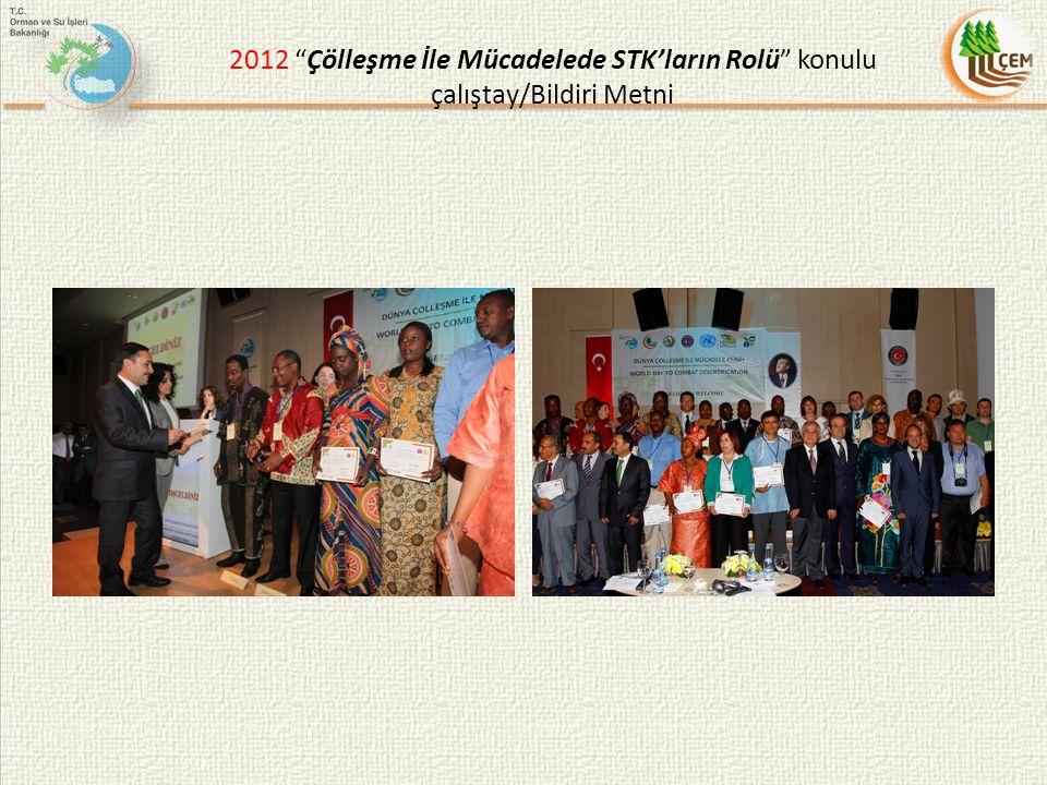 2012 Çölleşme İle Mücadelede STK'ların Rolü konulu çalıştay/Bildiri Metni