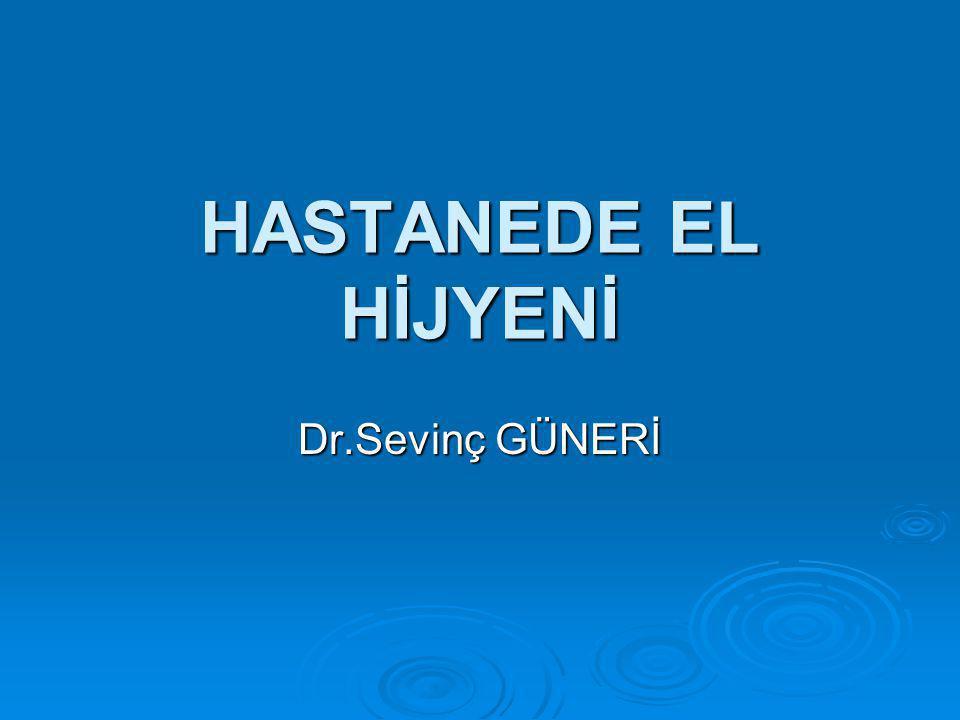 HASTANEDE EL HİJYENİ Dr.Sevinç GÜNERİ