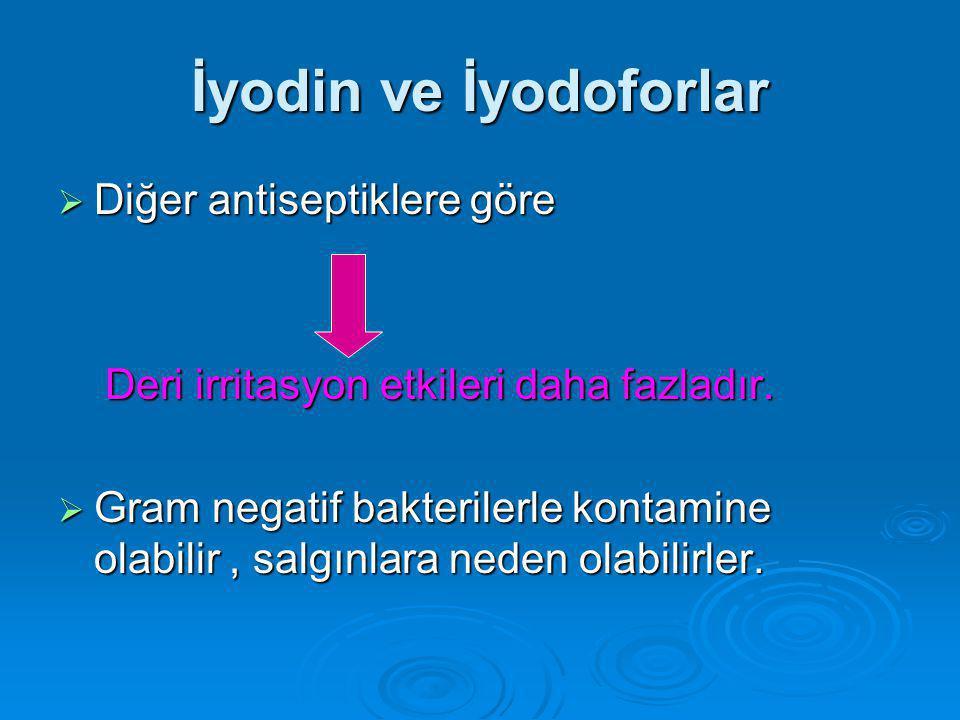 İyodin ve İyodoforlar Diğer antiseptiklere göre