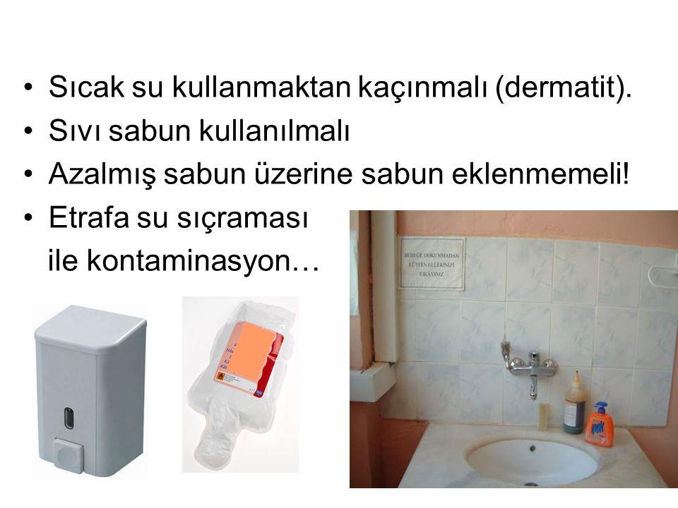 Sıcak su kullanmaktan kaçınmalı (dermatit).