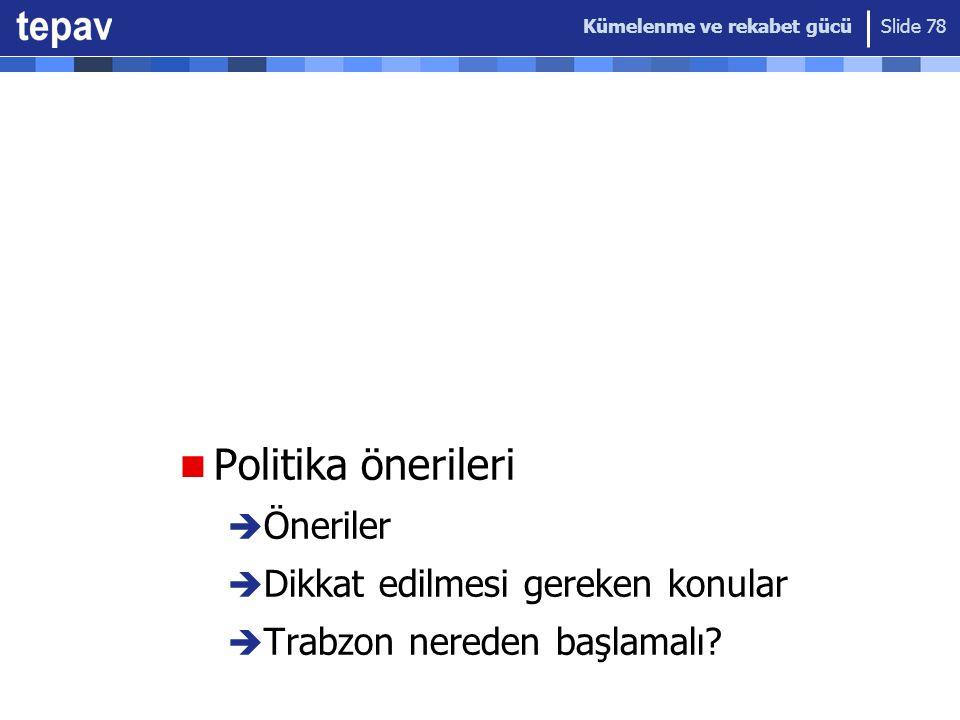 Politika önerileri Öneriler Dikkat edilmesi gereken konular