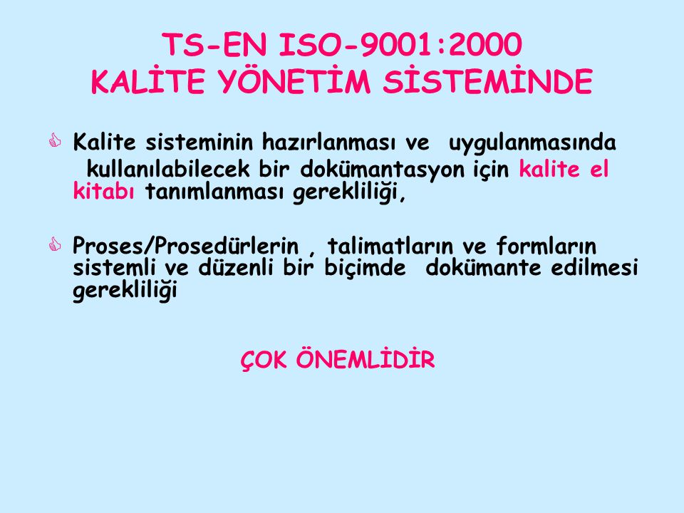 TS-EN ISO-9001:2000 KALİTE YÖNETİM SİSTEMİNDE