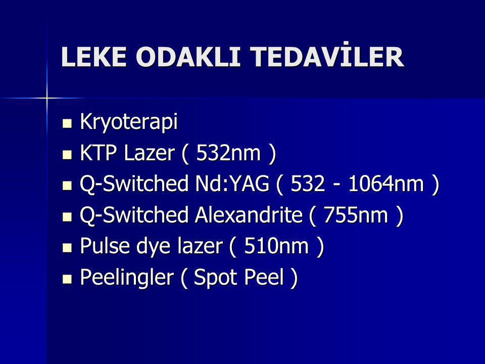 LEKE ODAKLI TEDAVİLER Kryoterapi KTP Lazer ( 532nm )
