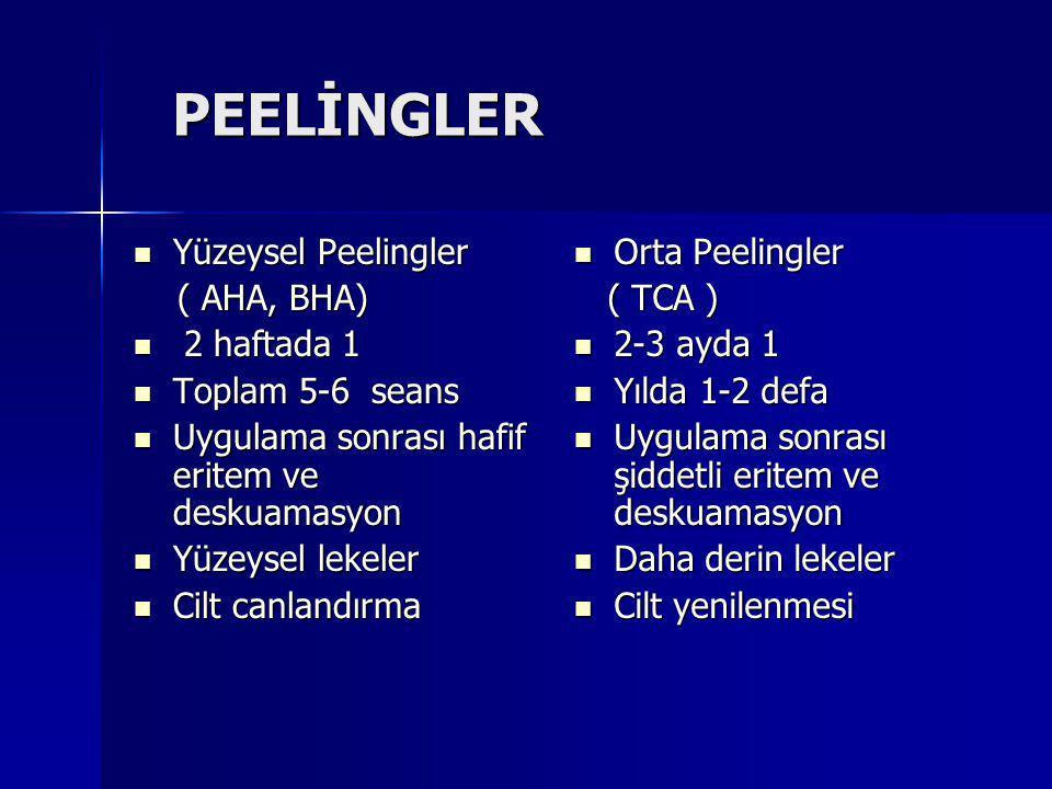 PEELİNGLER Yüzeysel Peelingler ( AHA, BHA) 2 haftada 1