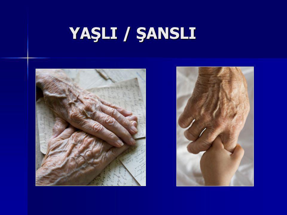 YAŞLI / ŞANSLI
