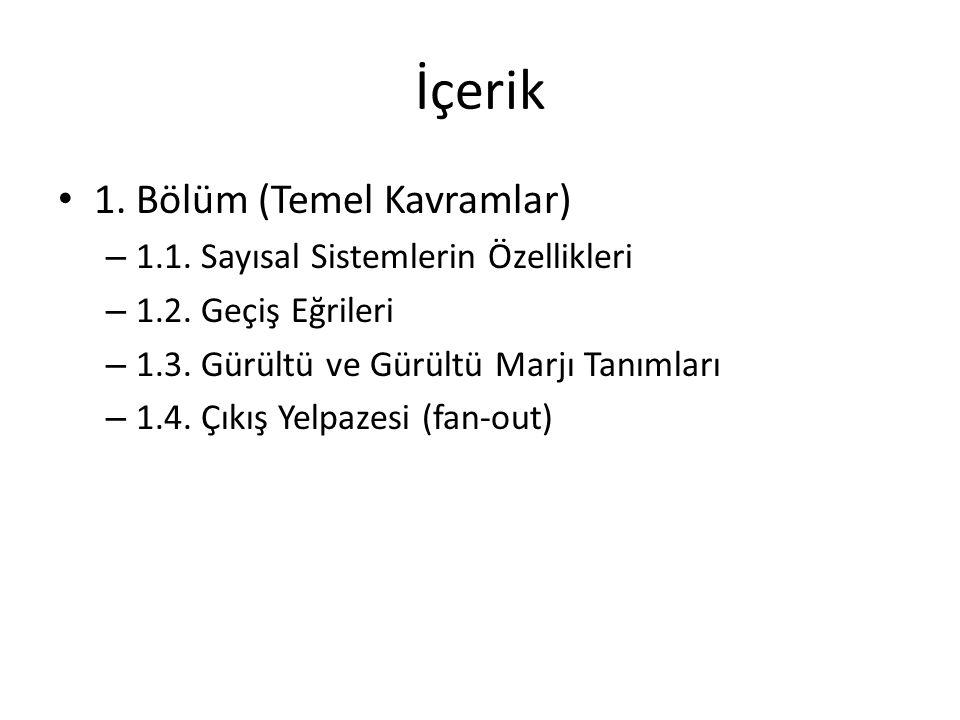 İçerik 1. Bölüm (Temel Kavramlar) 1.1. Sayısal Sistemlerin Özellikleri