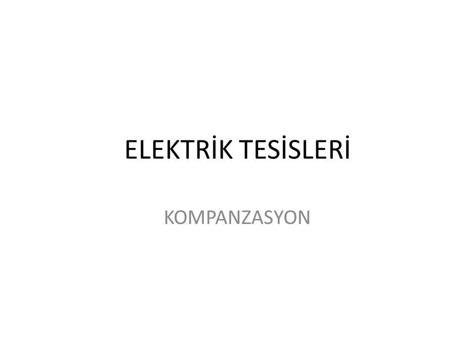 ELEKTRİK TESİSLERİ KOMPANZASYON