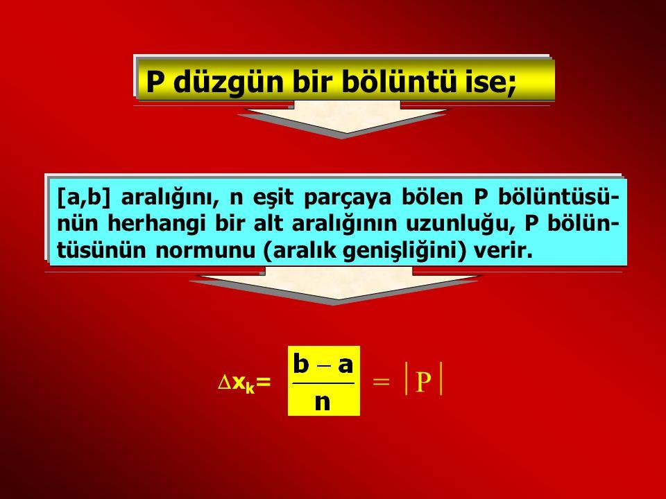 P düzgün bir bölüntü ise;