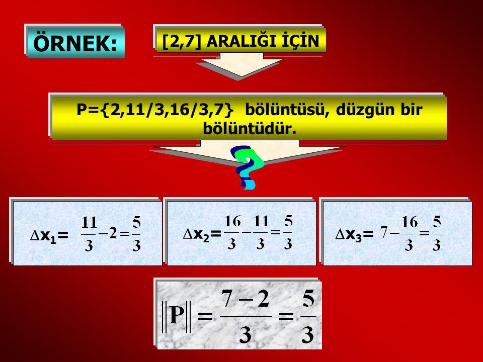 P={2,11/3,16/3,7} bölüntüsü, düzgün bir bölüntüdür.