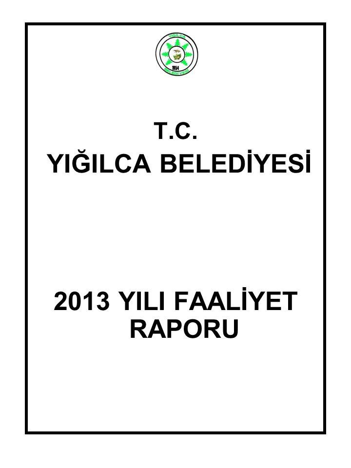 YIĞILCA BELEDİYESİ 2013 YILI FAALİYET RAPORU