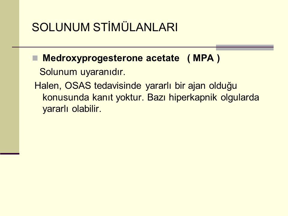 SOLUNUM STİMÜLANLARI Medroxyprogesterone acetate ( MPA )