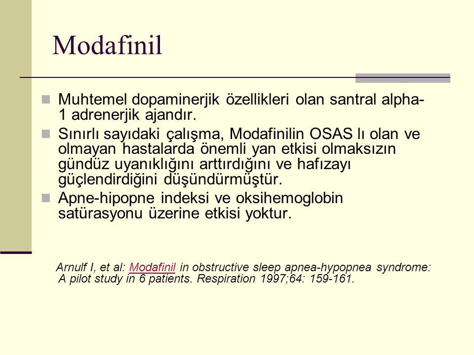 Modafinil Muhtemel dopaminerjik özellikleri olan santral alpha-1 adrenerjik ajandır.