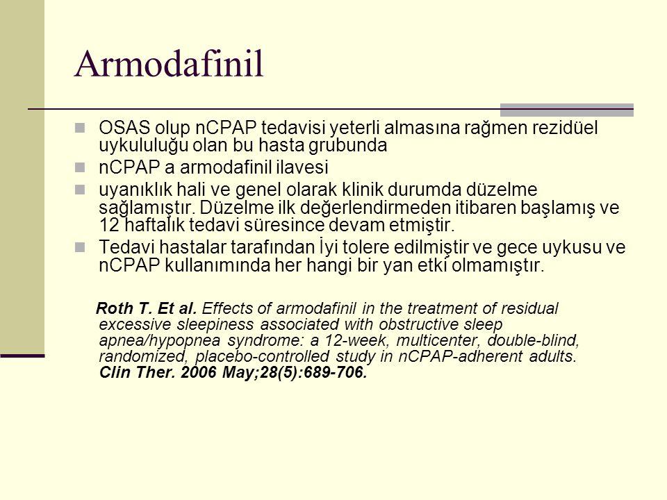 Armodafinil OSAS olup nCPAP tedavisi yeterli almasına rağmen rezidüel uykululuğu olan bu hasta grubunda.
