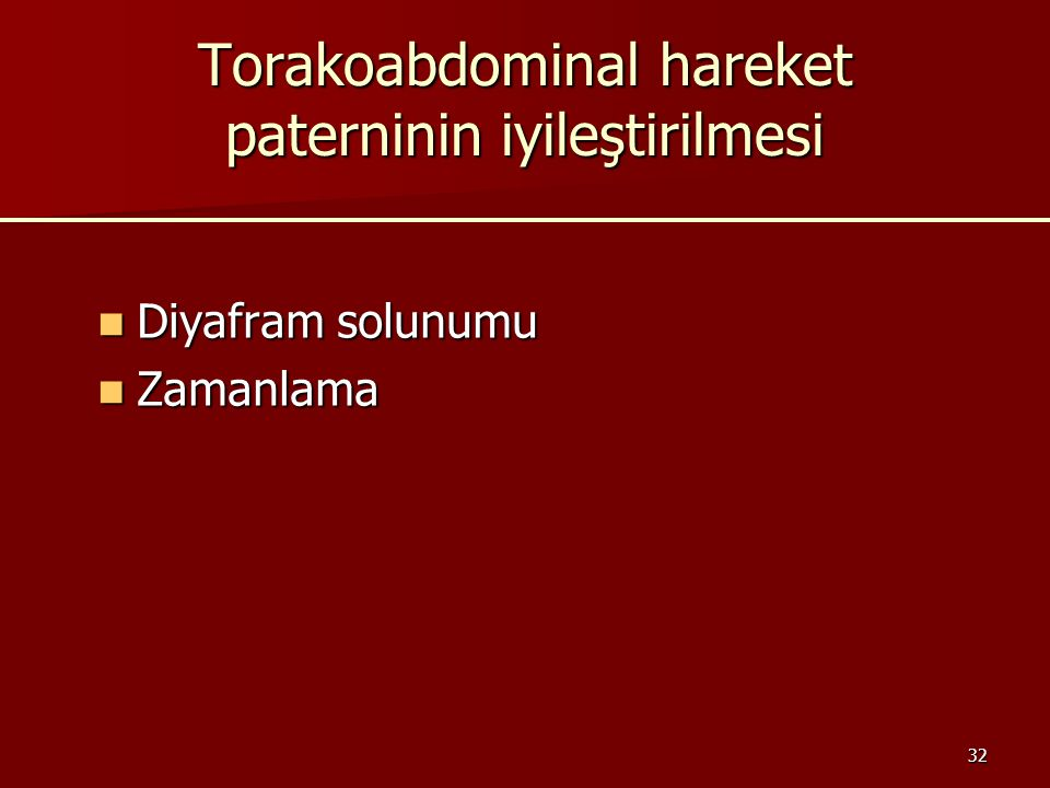 Torakoabdominal hareket paterninin iyileştirilmesi