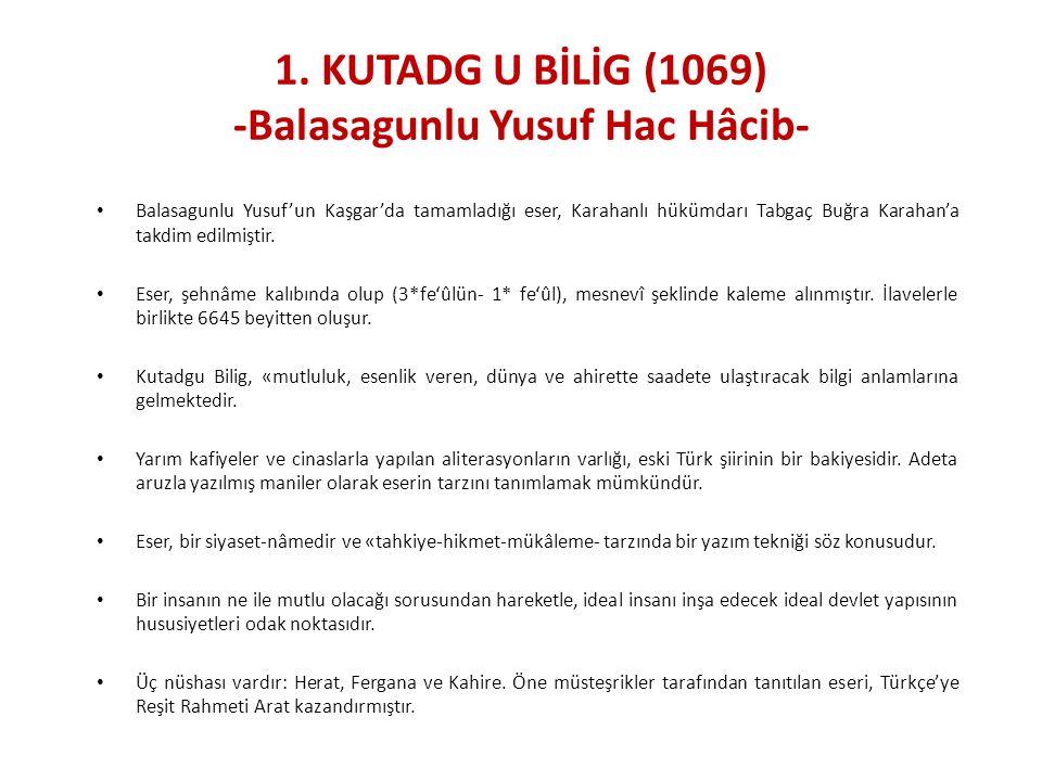 1. KUTADG U BİLİG (1069) -Balasagunlu Yusuf Hac Hâcib-