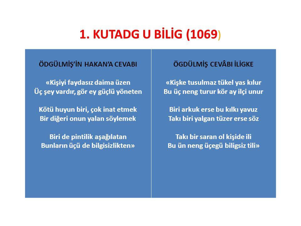 1. KUTADG U BİLİG (1069) ÖDGÜLMİŞ'İN HAKAN'A CEVABI