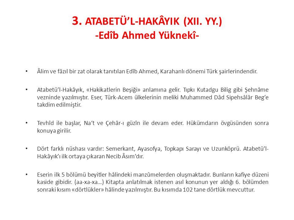 3. ATABETÜ'L-HAKÂYIK (XII. YY.) -Edîb Ahmed Yüknekî-