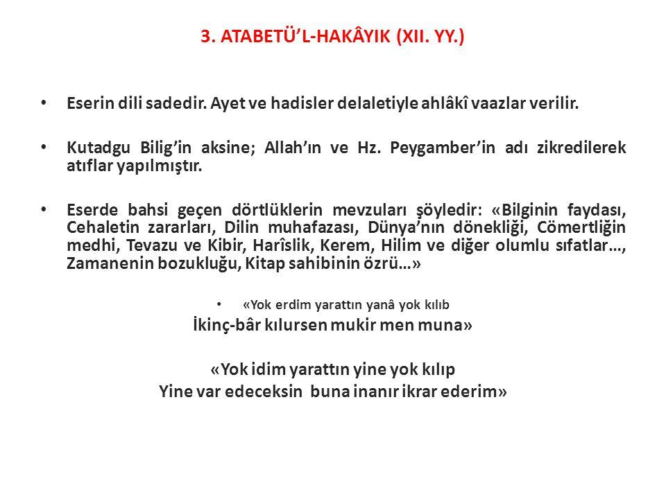 3. ATABETÜ'L-HAKÂYIK (XII. YY.)