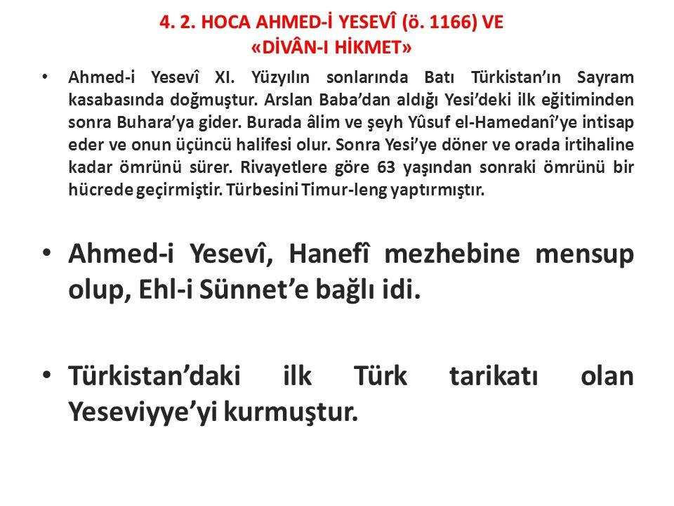 4. 2. HOCA AHMED-İ YESEVÎ (ö. 1166) VE «DİVÂN-I HİKMET»