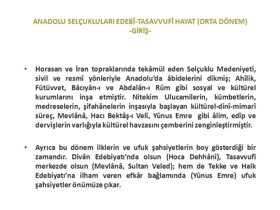 ANADOLU SELÇUKLULARI EDEBÎ-TASAVVUFÎ HAYAT (ORTA DÖNEM) -GİRİŞ-