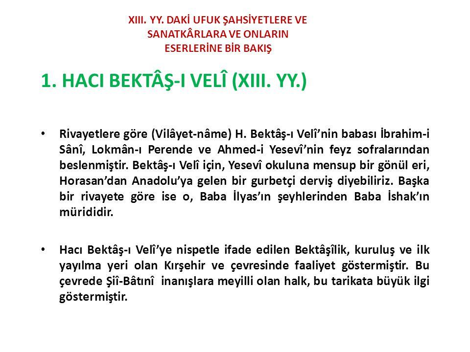 1. HACI BEKTÂŞ-I VELÎ (XIII. YY.)