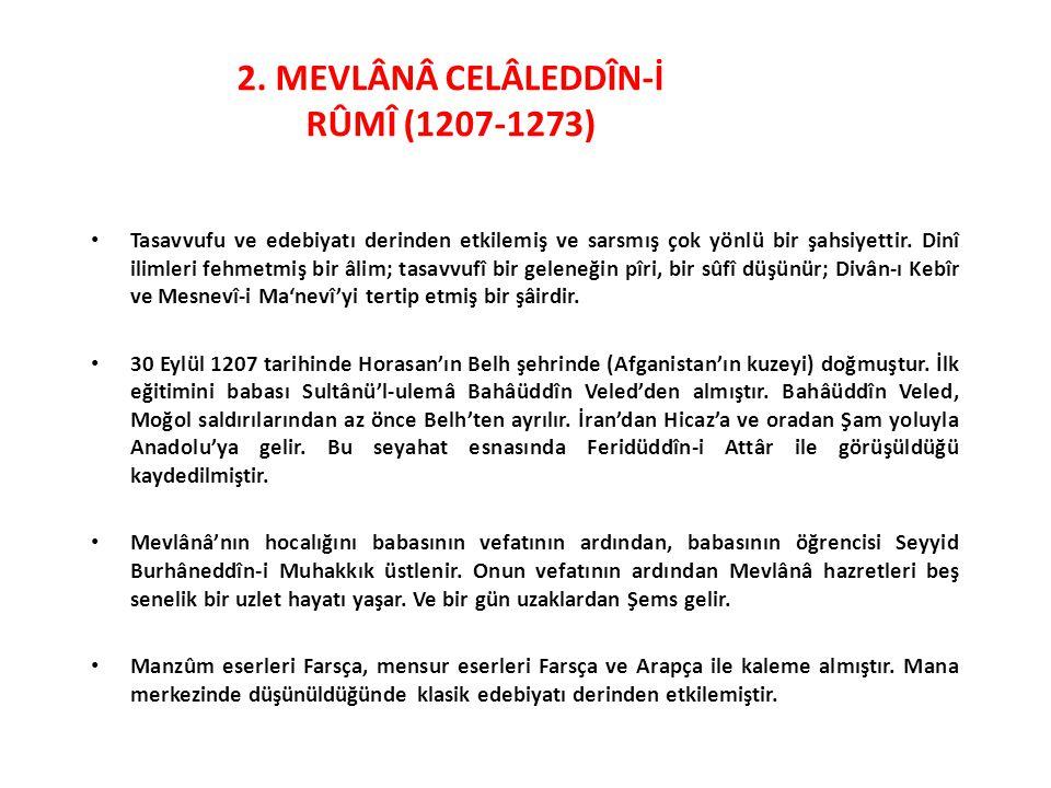 2. MEVLÂNÂ CELÂLEDDÎN-İ RÛMÎ (1207-1273)