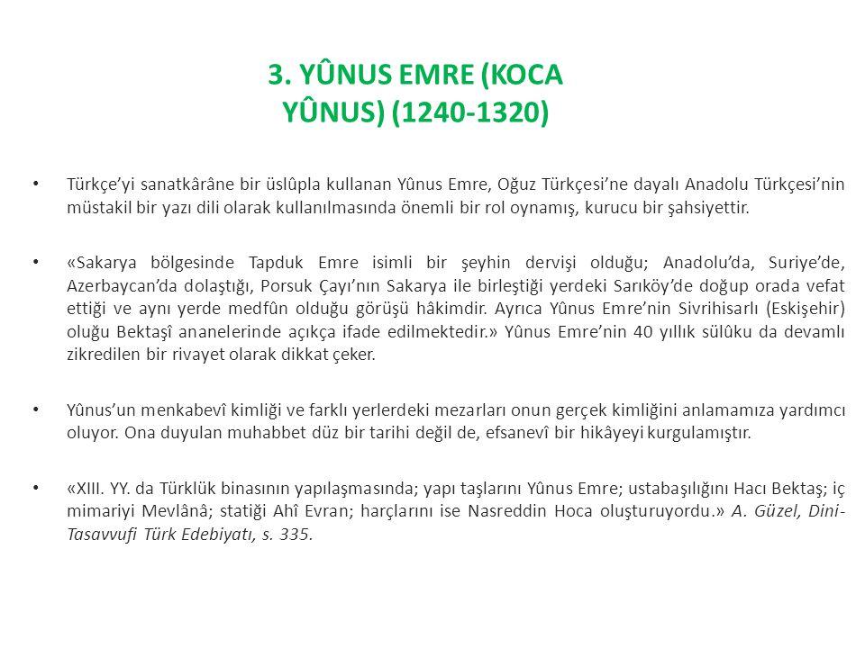 3. YÛNUS EMRE (KOCA YÛNUS) (1240-1320)