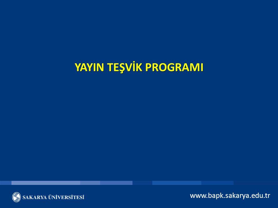 YAYIN TEŞVİK PROGRAMI www.bapk.sakarya.edu.tr