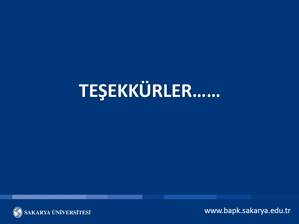 TEŞEKKÜRLER…… www.bapk.sakarya.edu.tr