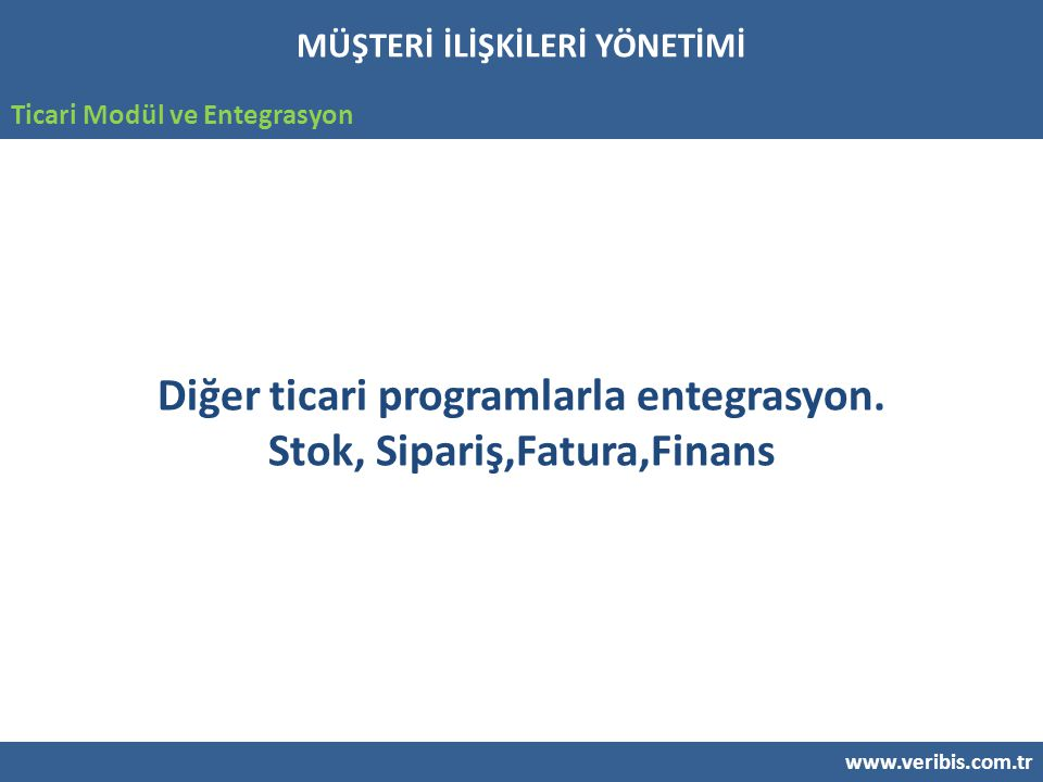 Diğer ticari programlarla entegrasyon. Stok, Sipariş,Fatura,Finans
