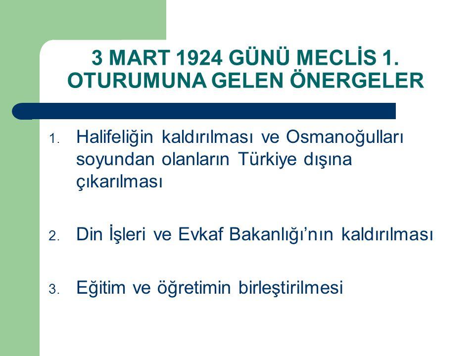 3 MART 1924 GÜNÜ MECLİS 1. OTURUMUNA GELEN ÖNERGELER