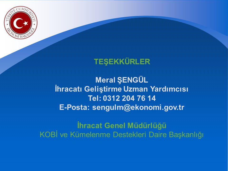 İhracatı Geliştirme Uzman Yardımcısı E-Posta: sengulm@ekonomi.gov.tr