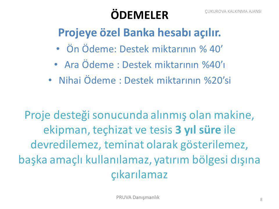Projeye özel Banka hesabı açılır.
