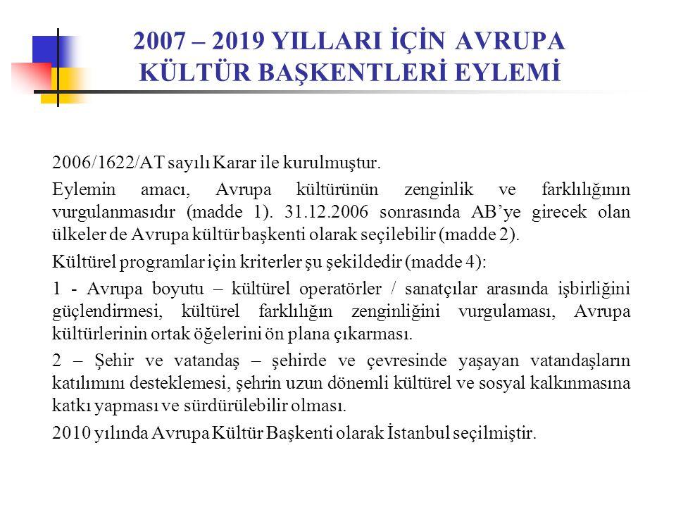 2007 – 2019 YILLARI İÇİN AVRUPA KÜLTÜR BAŞKENTLERİ EYLEMİ