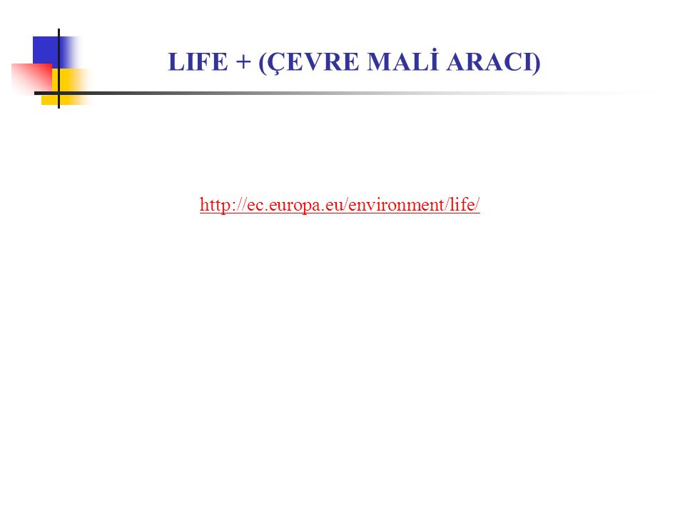 LIFE + (ÇEVRE MALİ ARACI)