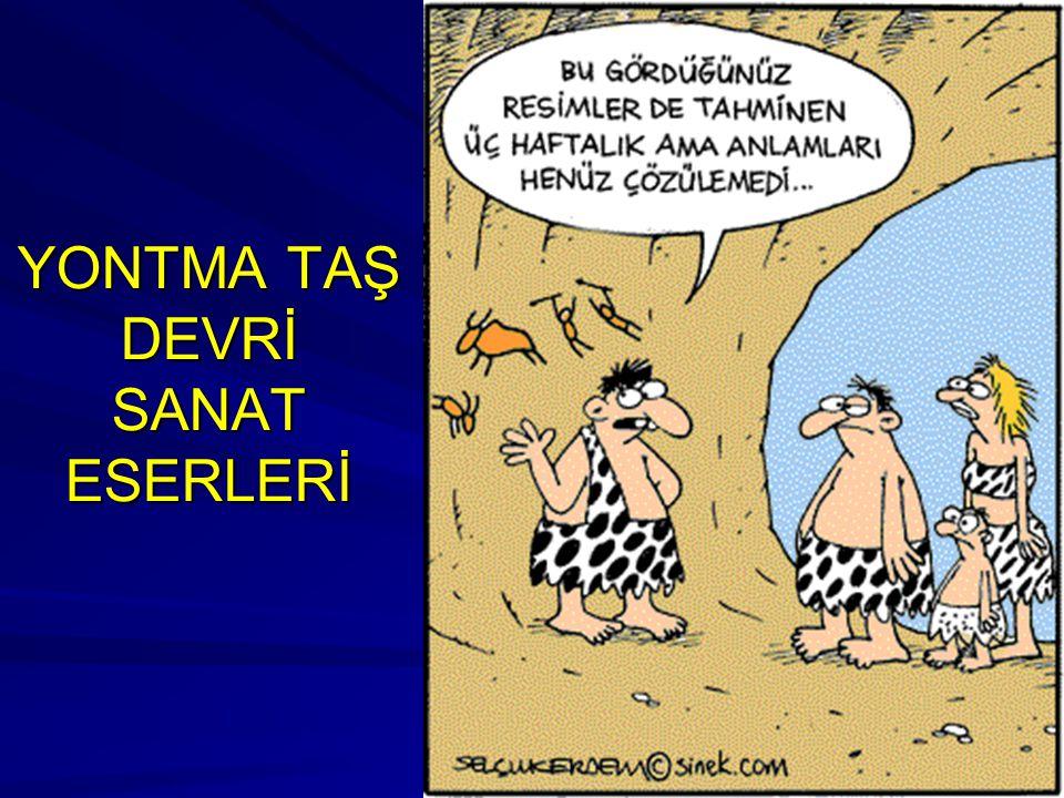 YONTMA TAŞ DEVRİ SANAT ESERLERİ