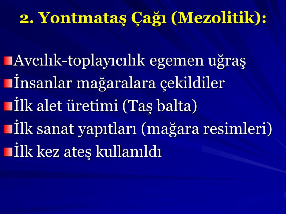 2. Yontmataş Çağı (Mezolitik):