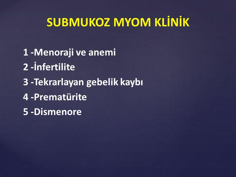 SUBMUKOZ MYOM KLİNİK 1 -Menoraji ve anemi 2 -İnfertilite