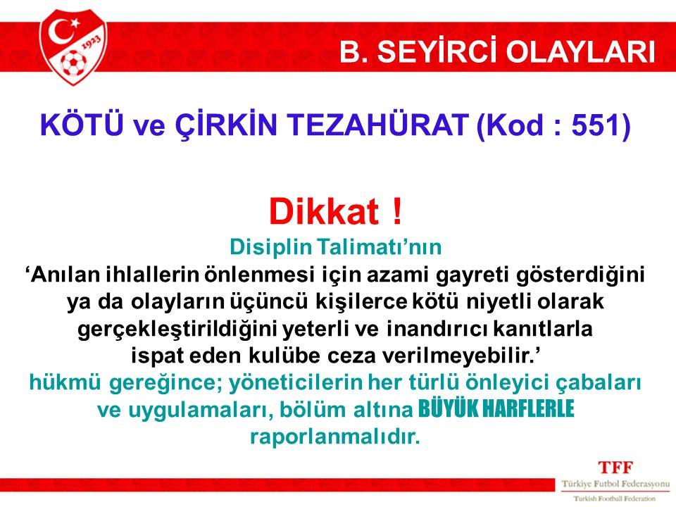 Disiplin Talimatı'nın ispat eden kulübe ceza verilmeyebilir.'