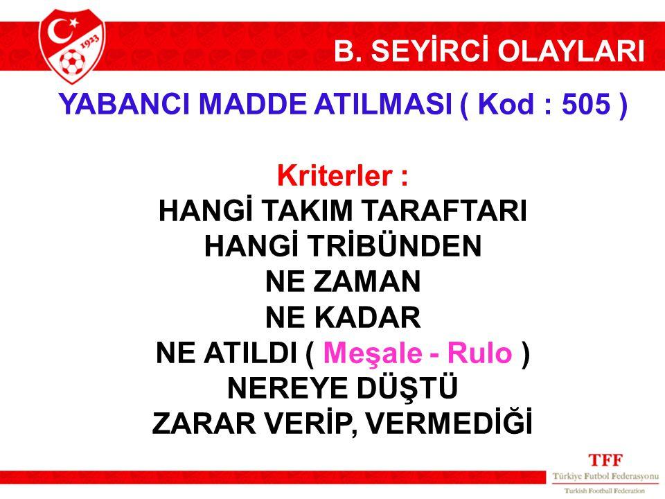 YABANCI MADDE ATILMASI ( Kod : 505 ) NE ATILDI ( Meşale - Rulo )