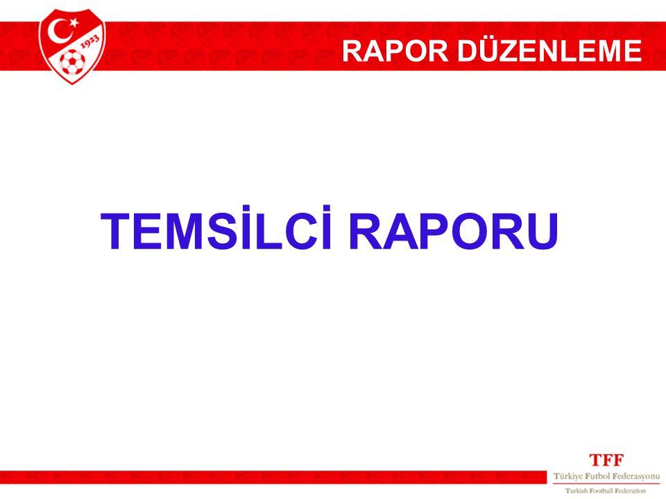 RAPOR DÜZENLEME TEMSİLCİ RAPORU 2