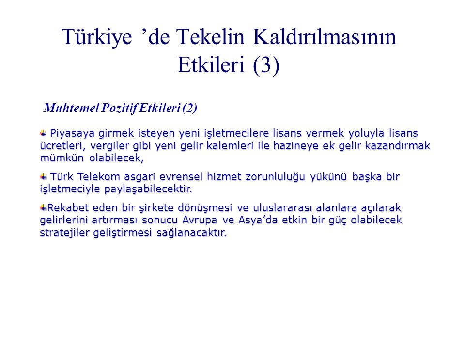 Türkiye 'de Tekelin Kaldırılmasının Etkileri (3)