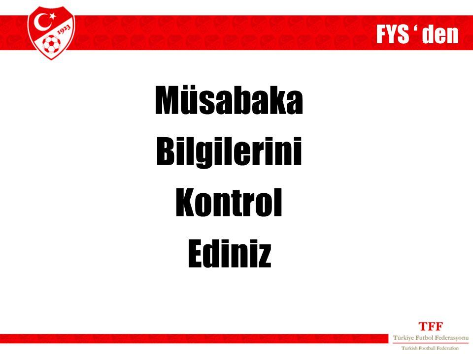 FYS ' den Müsabaka Bilgilerini Kontrol Ediniz 13